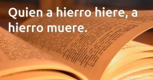 quien-a-hierro-hiere-spreekwoorden-Spaans